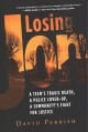 Cover for Losing Jon: a teen's tragic death, a police cover-up, a community's fight f...