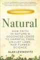 Cover for Natural: how faith in nature's goodness leads to harmful fads, unjust laws,...