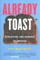 Cover for Already toast: caregiving and burnout in America
