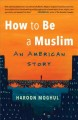 Cover for How to be a Muslim: an American story