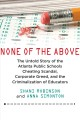 Cover for None of the above: the untold story of the Atlanta public schools cheating ...