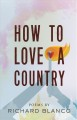 Cover for How to love a country: poems