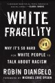 Cover for White fragility: why it's so hard for white people to talk about racism