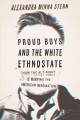 Cover for Proud Boys and the White Ethnostate: How the Alt-right Is Warping the Ameri...