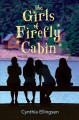 Cover for The girls of Firefly Cabin