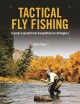 Cover for Tactical Fly Fishing: Lessons Learned from Competition for All Anglers