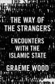 Cover for The way of the strangers: encounters with the Islamic State