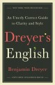 Cover for Dreyer's English: an utterly correct guide to clarity and style