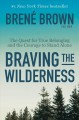 Cover for Braving the wilderness: the quest for true belonging and the courage to sta...