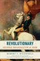 Cover for Revolutionary: George Washington at war
