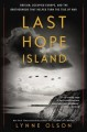 Cover for Last Hope Island: Britain, occupied Europe, and the brotherhood that helped...
