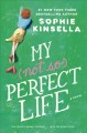 Cover for My not so perfect life: a novel