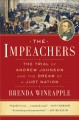 Cover for The impeachers: the of trial of Andrew Johnson and the dream of a just nati...