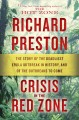Cover for Crisis in the red zone: the story of the deadliest Ebola outbreak in histor...