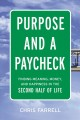 Cover for Purpose and a paycheck: finding meaning, money, and happiness in the second...
