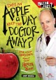 Cover for Does an apple a day keep the doctor away?: and other questions about your h...