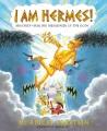 Cover for I am Hermes!: mischief-making messenger of the gods
