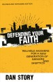 Cover for Defending Your Faith: Reliable Answers for a New Generation of Seekers and ...