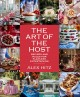 Cover for The art of the host: recipes and rules for flawless entertaining
