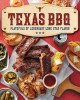 Cover for Texas BBQ: platefuls of legendary Lone Star State flavor