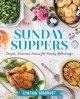 Cover for Sunday suppers: simple, delicious menus for family gatherings