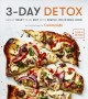 Cover for 3-day Detox: Safely Reset Your Diet With Simple, Delicious Food