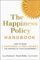 Cover for The happiness policy handbook: how to make happiness and well-being the pur...