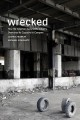 Cover for Wrecked: how the American automobile industry destroyed its capacity to com...