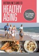 Cover for Bottom Line's guide to healthy aging: live longer, live better... naturally...