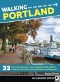 Cover for Walking Portland: 33 tours of Stumptown's funky neighborhoods, historic lan...