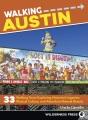 Cover for Walking Austin: 33 walking tours exploring historical legacies, musical cul...