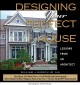 Cover for Designing Your Perfect House: Lessons from an Architect