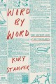 Cover for Word by word: the secret life of dictionaries