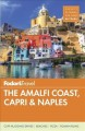 Cover for Fodor's the Amalfi Coast, Capri, and Naples