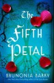 Cover for The fifth petal: a novel