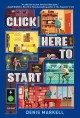 Cover for Click here to start: a novel