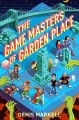 Cover for The game masters of Garden Place