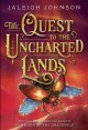 Cover for The quest to the uncharted lands