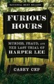 Cover for Furious hours: murder, fraud, and the last trial of Harper Lee
