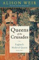 Cover for Queens of the crusades: 1154-1291