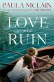 Cover for Love and ruin: a novel