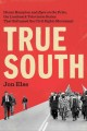 Cover for True south: Henry Hampton and Eyes on the prize, the landmark television se...