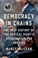 Cover for Democracy in chains: the deep history of the radical right's stealth plan f...