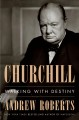 Cover for Churchill: walking with destiny