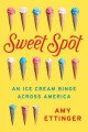 Cover for Sweet spot: an ice cream binge across America