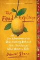 Cover for The food explorer: the true adventures of the globe-trotting botanist who t...