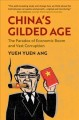 Cover for China's gilded age: the paradox of economic boom and vast corruption