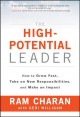 Cover for The high-potential leader: how to grow fast, take on new responsibilities, ...