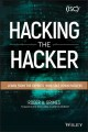Cover for Hacking the Hacker: Learn from the Experts Who Take Down Hackers