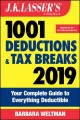 Cover for J.K. Lasser's 1001 deductions and tax breaks 2019: your complete guide to e...